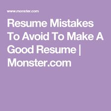 Monster Com Post Resume Make Sure You Avoid These 10 Common Resume Errors Career Advice