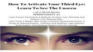 how to activate your third eye learn to see the unseen you can