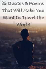 travel poems images My favorite travel inspiring quotes poems travel fearlessly jpg