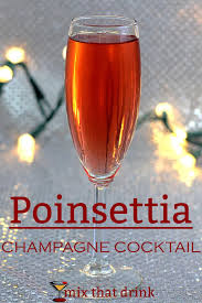 The Poinsettia Is A Champagne Cocktail With Orange And Cranberry