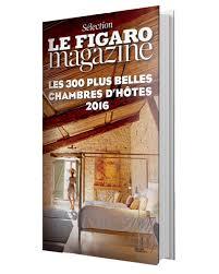 guide chambre d hotes le figaro store guide des chambres d hôtes 2016
