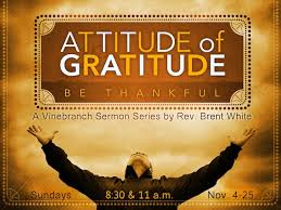 sermon 11 18 12 attitude of gratitude part 3 thanksgiving
