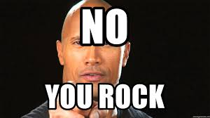 No You Are Meme - no you rock you re rocking it meme generator