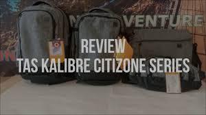 Tas Kalibre Di Kediri review perbandingan dari tas kalibre citizone series riung adventure