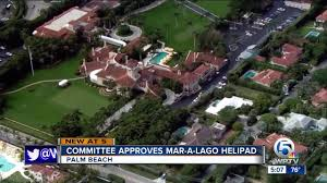 committee approves mar a lago helipad youtube
