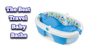 travel bathtub baby best travel baby baths to take on the road