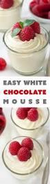 easy white chocolate mousse my baking addiction