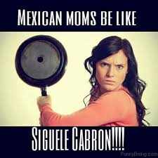 Memes Mexican - 65 selected mom memes