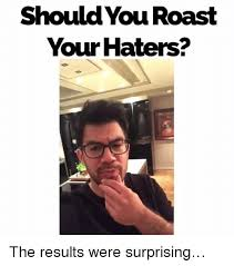 Haters Memes - 25 best memes about fuck haters fuck haters memes