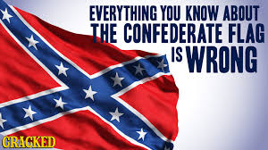 Civil War Rebel Flag Everything You Know About The Confederate Flag Is Wrong Youtube
