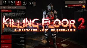 killing floor 2 chivalry knight character youtube