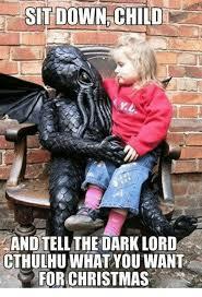 Cthulhu Meme - 25 best memes about dark lord cthulhu dark lord cthulhu memes