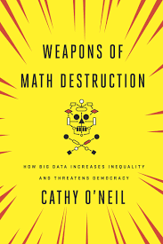 weapons of math destruction by cathy o u0027neil the crown publishing