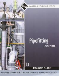 pipefitting level 3 trainee guide paperback 3rd edition nccer
