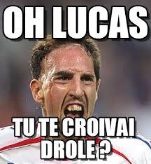 Lucas Meme - oh lucas ribery meme on memegen