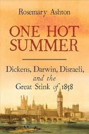 one summer dickens darwin disraeli and the great stink of