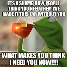I Need You Meme - but thats none of my business meme imgflip
