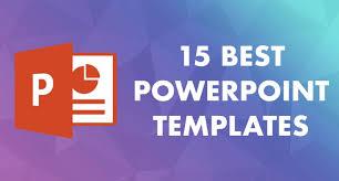 best powerpoint templates 15 best ppt presentation themes best