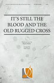 The Old Rugged Cross Music It U0027s Still The Blood And The Old Rugged Cross Satb034