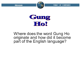 family of companies where does the word gung ho originate