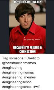 Tag Someone Who Memes - is your name wi fi memes becauseim feeling a connection quickmeme