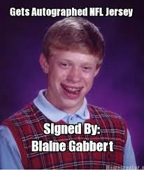 Blaine Gabbert Meme - meme creator gets autographed nfl jersey signed by blaine