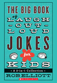 the big book of laugh out loud jokes for kids by rob elliott