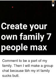 Family Sucks Meme - create your own family 7 people max comment to be a part of my