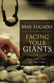 facing your giants god still does the impossible by max lucado