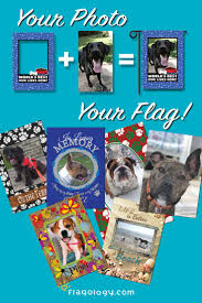 Customize Your Own Flag 126 Best Pet Photo Flags Images On Pinterest Bright Colors Flag