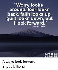 Looking Around Meme - worry looks around fear looks back faith looks up guilt looks down