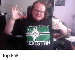Top Kek Meme - i am a proud citizen f kekistan top kek proud meme on me me