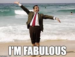 I Am Fabulous Meme - look at me imgflip