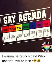 Super Gay Meme - gay agenda mon tues wed thurs fri sat sun super super gay gay gay