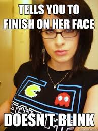 Finish It Meme - tells you to finish on her face doesn t blink cool chick carol