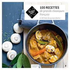 livre de cuisine traditionnelle amazon fr 100 recettes classiques de la cuisine française