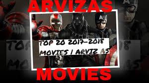best movies 2017 2018 geriausi 2017 2018 filmai arvizas movies