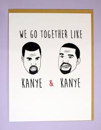kanye valentines card 10 s day cards that won t make you barf