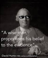 Armchair Philosopher A Wise Man Proportions His Belief To The Evidence U201d
