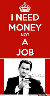 I Need Money Meme - need money not a job by smowk3r meme center