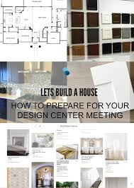 Home Design Center by How To Prepare For Your Design Center Meeting Just Destiny