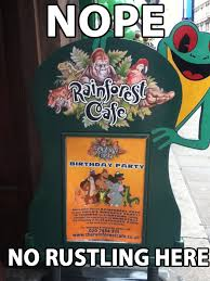 Cafe Meme - rainforest cafe rustling that really rustled my jimmies know