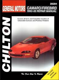 all camaro and firebird camaro firebird 1993 02 repair manual chilton