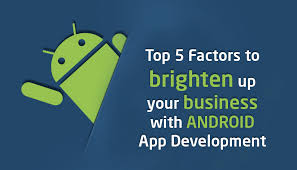 android apps development top 5 benefits of android app development for businesses