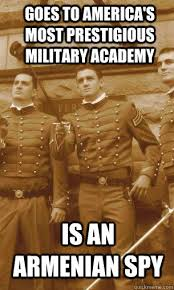Armenian Memes - goes to america s most prestigious military academy is an armenian