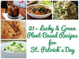 21 lucky u0026 green plant based vegan recipes for st pat