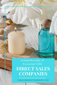 home interior direct sales aromatherapy essential oils direct sales companies todays work
