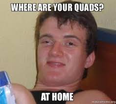 Test Taking Meme - where are your quads at home while taking a test in gym class