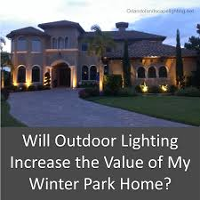 light company in orlando fl will outdoor lighting increase the value of my winter park home