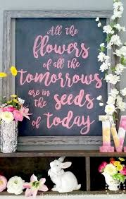 Quotes For Home Decor by Chalk Art Spring Floral Quote For Home Decor Bake Craft Sew